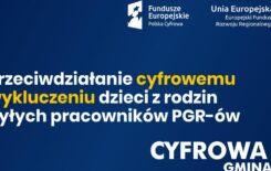 """Więcej o: Cyfrowa Gmina -Wsparcie dzieci z rodzin pegeerowskich w rozwoju cyfrowym –""""Granty PPGR"""""""